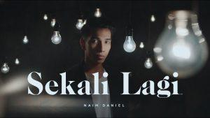 Sekali Lagi Song Lyrics - Naim Daniel 1