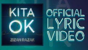 Kita Ok Song Lyrics - Zizan Razak 1