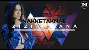 Nakketaknak Song Lyrics - Zizi Kirana 1