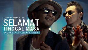 Selamat Tinggal Masa Song Lyrics - Syamsul Yusof & Black Hanifah 1