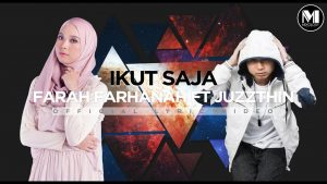 Ikut Saja Song Lyrics - Farah Farhanah feat Juzzthin 1
