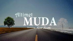 Muda Song Lyrics - Altimet feat Kidd Santhe 1
