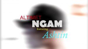 Ngam Song Lyrics - Altimet feat Ashtin 1