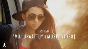 Villupaattu Song Lyrics - Lady Kash 1