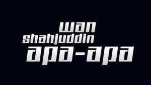 Apa-Apa Song Lyrics - Wan Shahjuddin 1