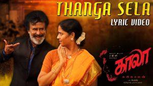Thanga Sela Song Lyrics - Kaala 1