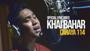 CAHAYA 114 SONG LYRICS - Khai Bahar 1