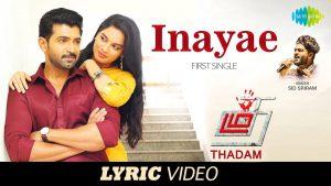 INAYAE SONG LYRICS - Thadam 1