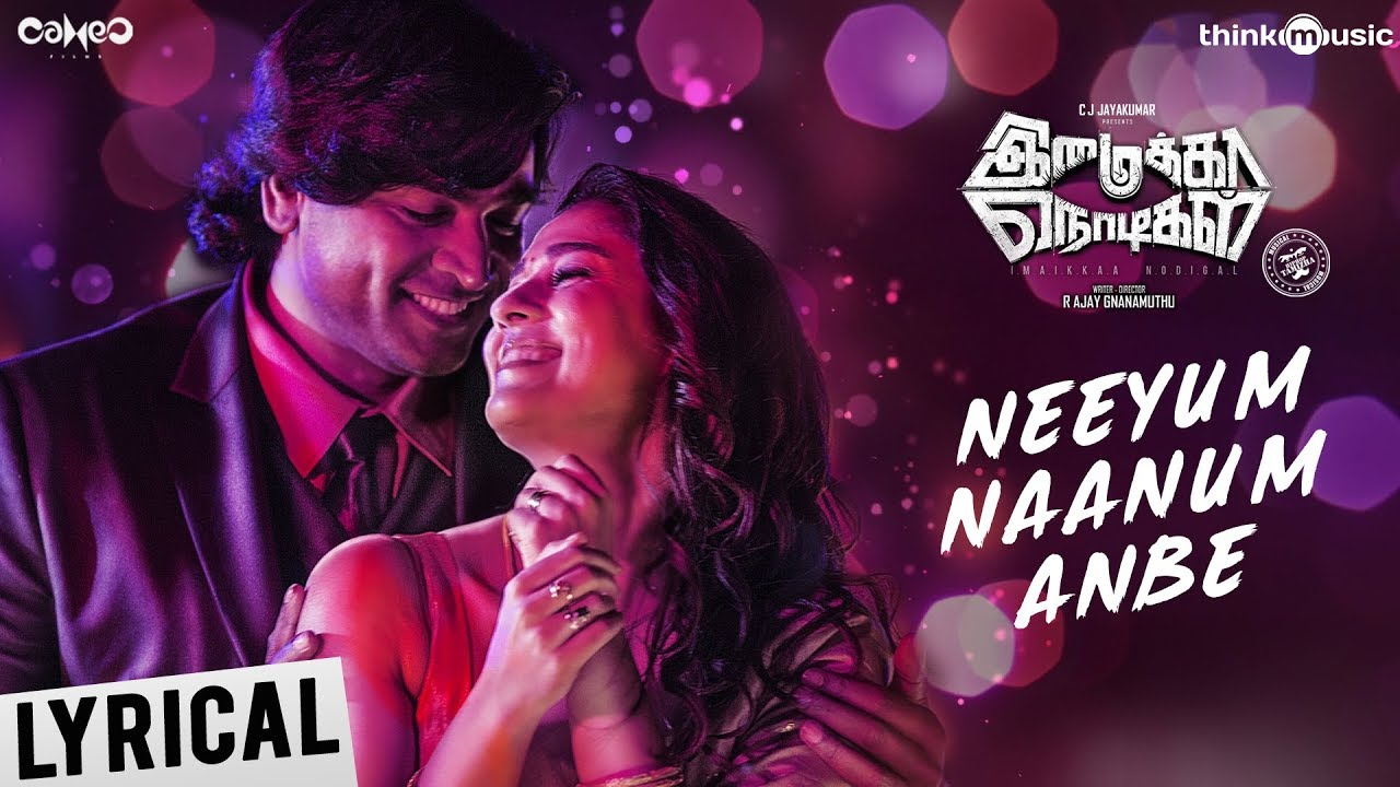 Neeyum Naanum Anbe Song Lyrics - Imaikkaa Nodigal 1
