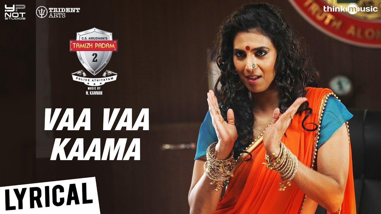 Vaa Vaa Kaama Song Lyrics -Tamizh Padam 2 1