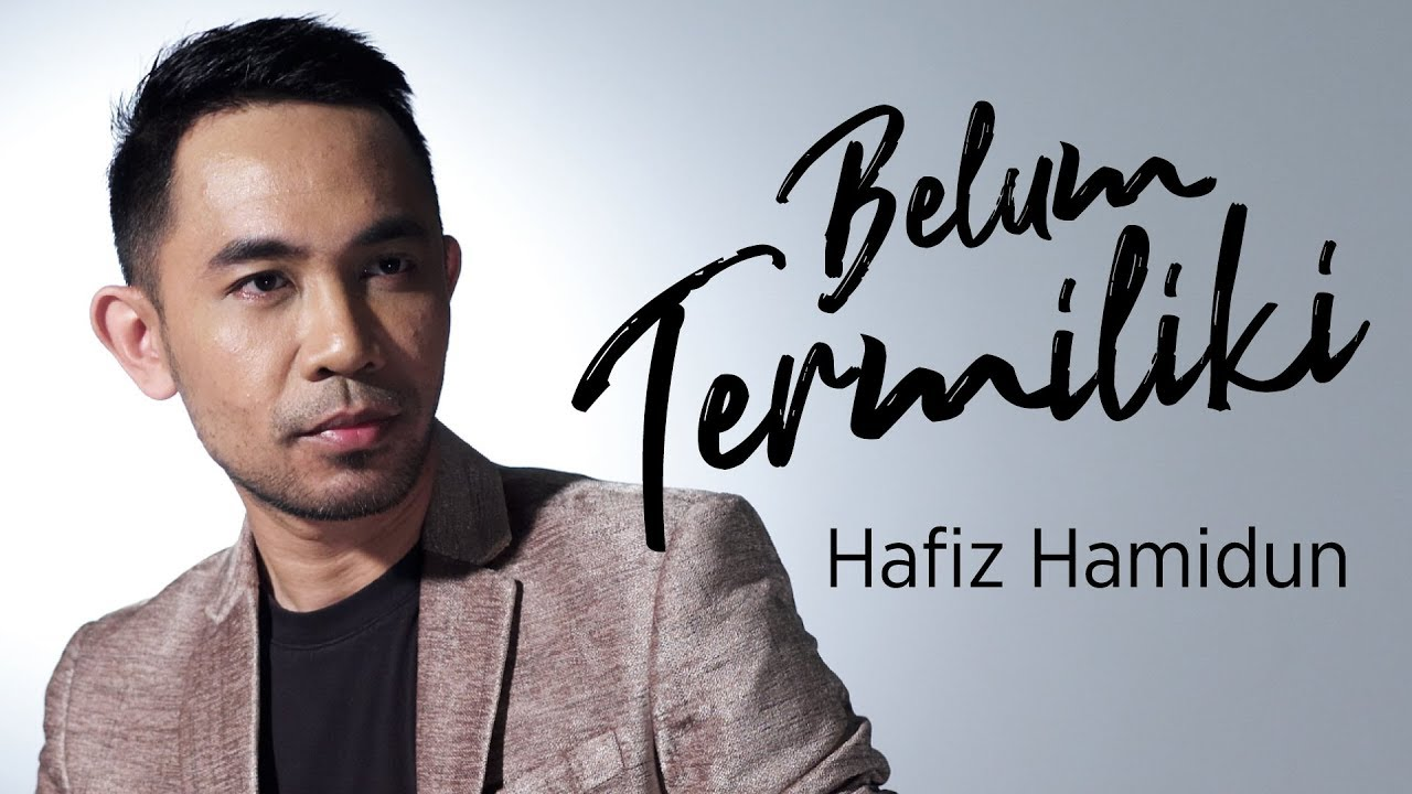 Belum Termiliki Song Lyrics - Hafiz Hamidun 1