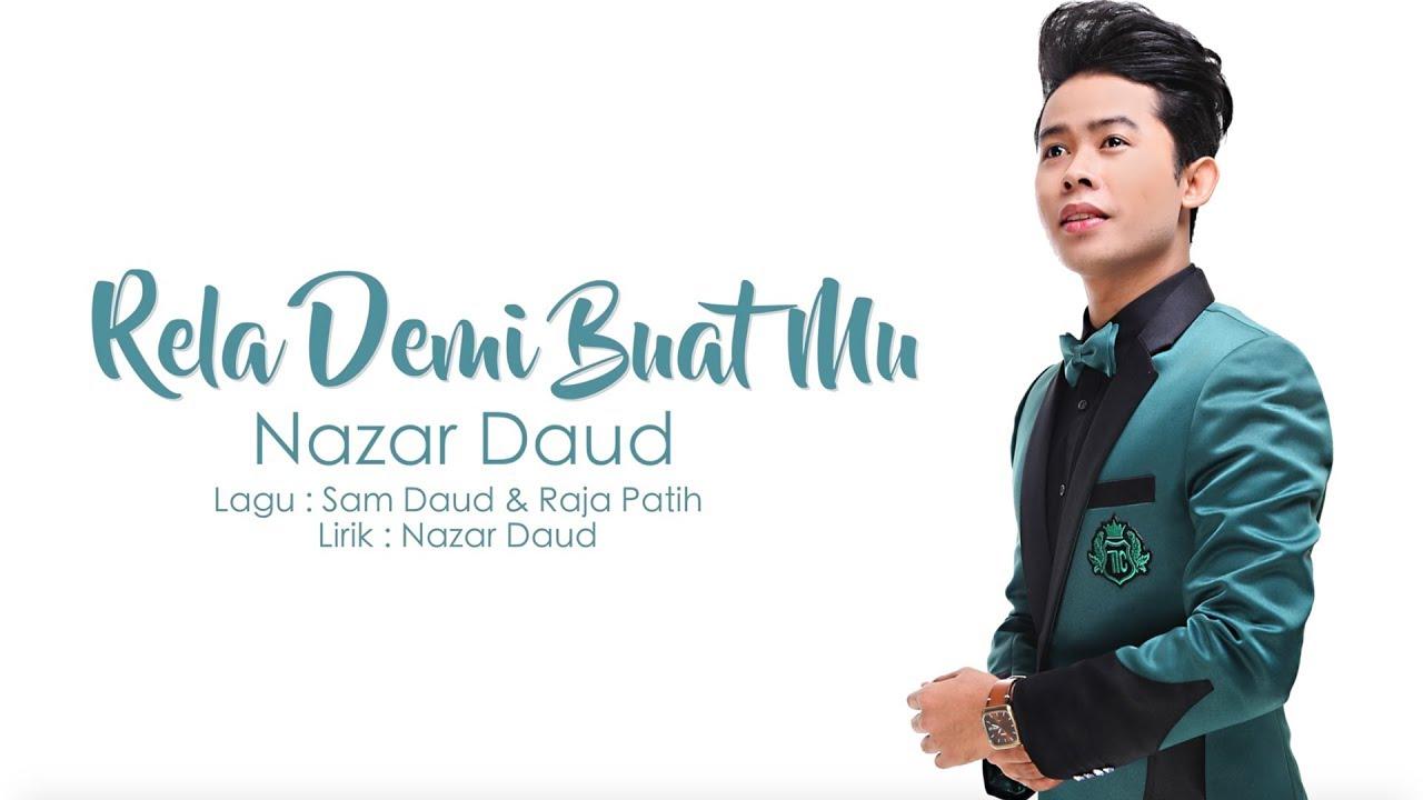 Rela Demi Buat Mu Song Lyrics - Nazar Daud 1