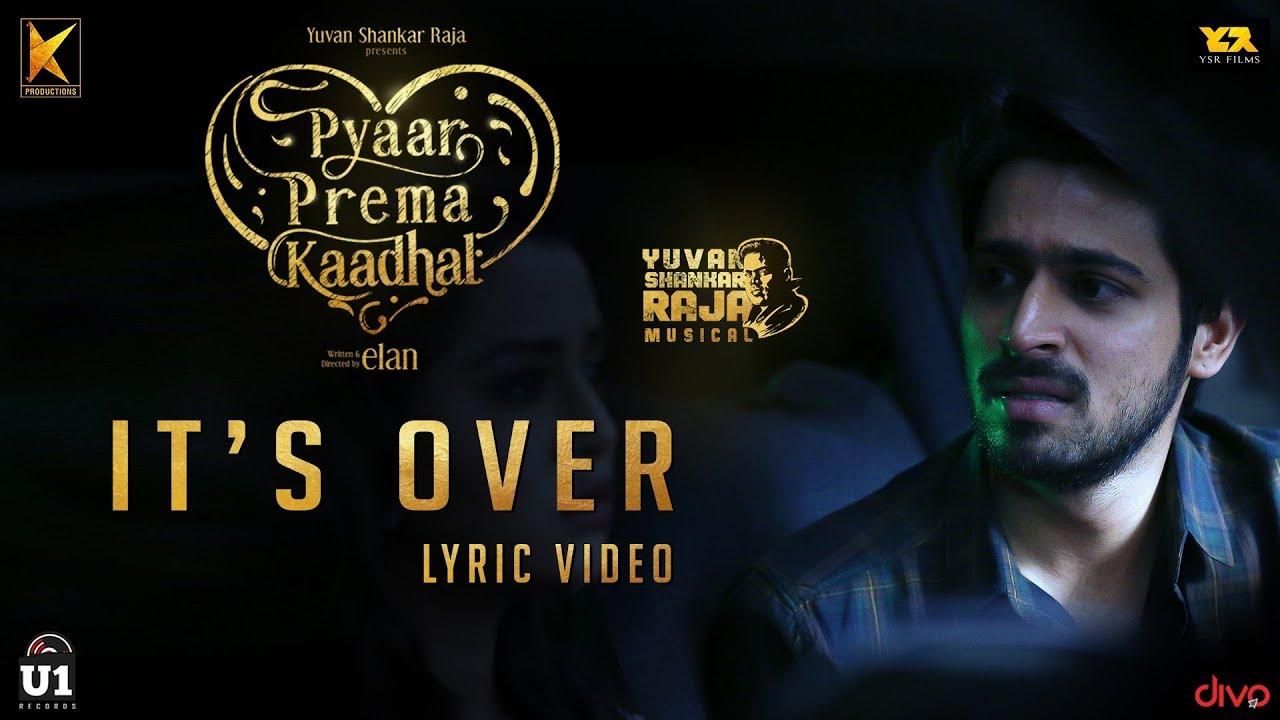 It's Over Song Lyrics - Pyaar Prema Kaadhal 1
