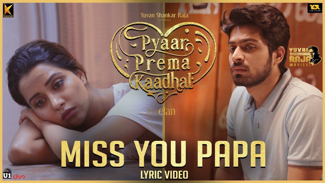 Miss You Papa Song Lyrics - Pyaar Prema Kaadhal 1