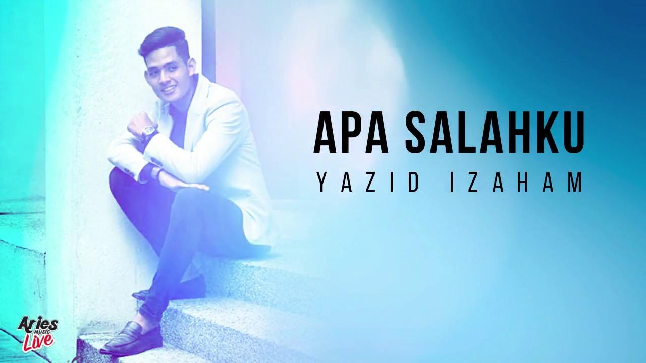 Apa Salahku Song Lyrics - Yazid Izaham 1