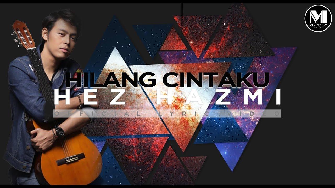 Hilang Cintaku Song Lyrics - Hez Hazmi 1