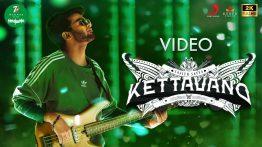 Kettavano Song Lyrics - Sajith Satya & Anirudh Ravichander 1