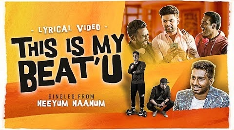 This Is My Beat'u Song Lyrics - Neeyum Naanum 1