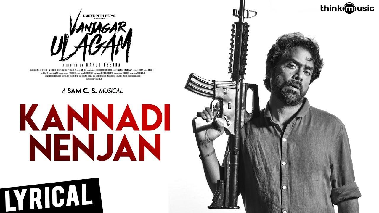 Kannadi Nenjan Song Lyrics - Vanjagar Ulagam 1