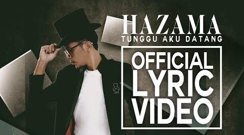 Tunggu Aku Datang Song Lyrics - Hazama 1