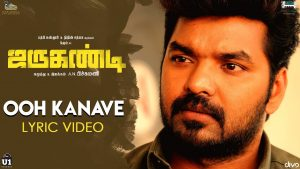 OOH KANAVE Tamil Song Lyrics - Jarugandi l New Movie Song (2018) 1