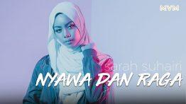 Nyawa & Raga Song Lyrics - Sarah Suhairi 1