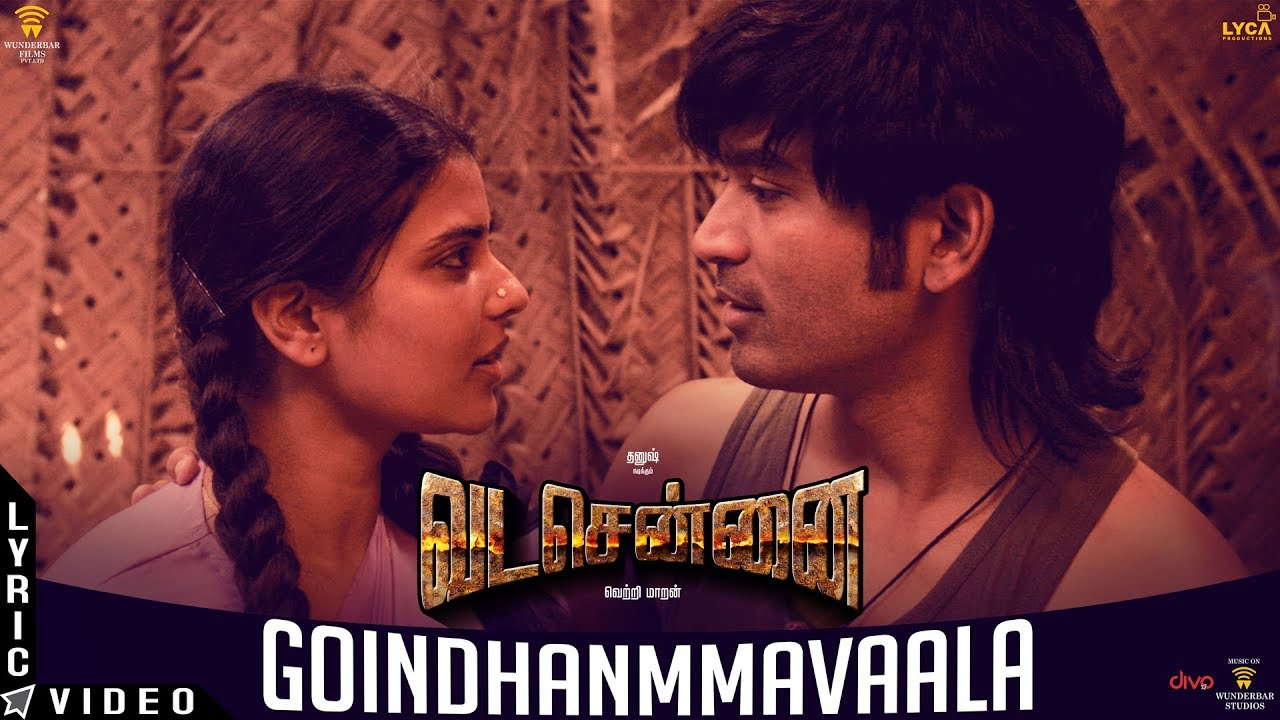 Goindhammavaala Song Lyrics - Vada Chennai 1