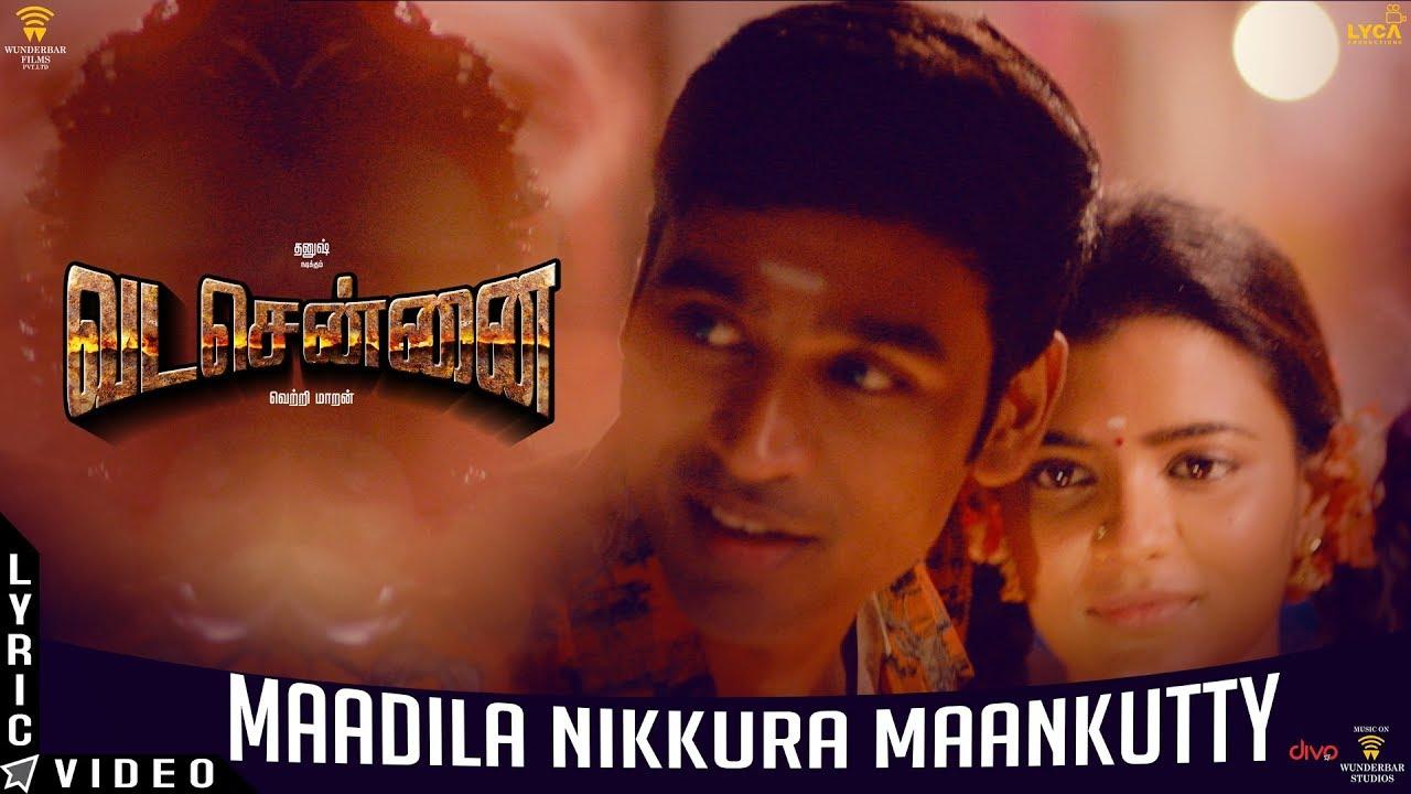 Maadila Nikkura Maankutty Song Lyrics - Vada Chennai 1