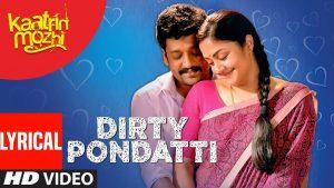 Dirty Pondatti Song Lyrics - Kaatrin Mozhi (2018) Tamil Movie New Song 1