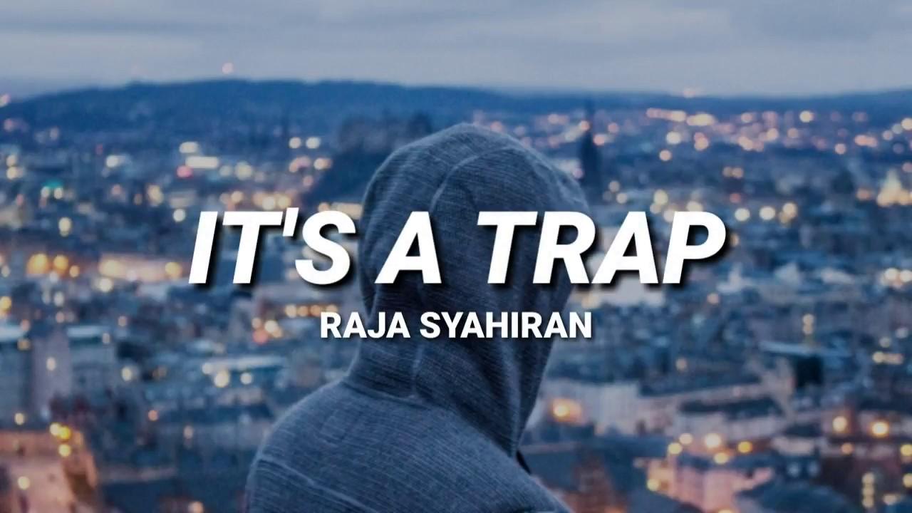 """It's A Trap """"Perangkap"""" Song Lyrics - Raja Syahiran 1"""