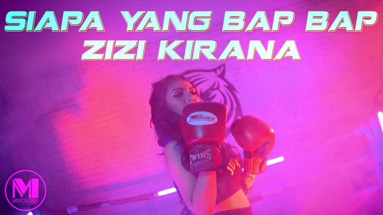 Siapa Yang Bap Bap Song Lyrics - Zizi Kirana 1