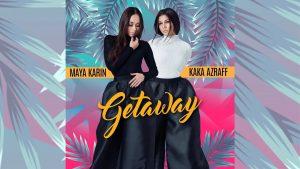 Getaway Song Lyrics - Maya Karin & Kaka Azraff 1