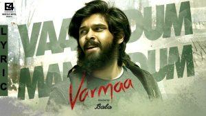 Vaanodum Mannodum Song Lyrics - Varmaa 1