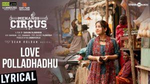 Love Polladhadhu Song Lyrics, Mehandi Circus
