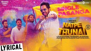 single pasanga song lyrics. natpe thunai, hiphop tamizha