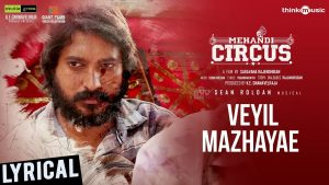 Veyil Mazhayae Song Lyrics, mehandi circus, sean roldan