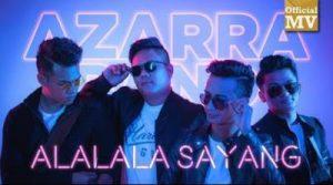 Lirik Lagu Alalala Sayang - Azarra Band, harry khalifah
