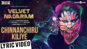Chinnanchiru Kiliye Song Lyrics - Velvet Nagaram (1)