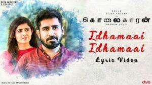 Idhamaai Idhamaai Song Lyrics - Kolaigaran