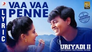 vaa vaa penne song lyrics, govind vasantha