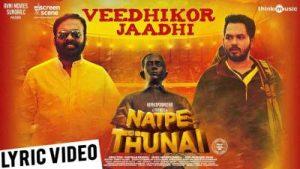 Veedhikor Jaadhi Song Lyrics - Natpe Thunai