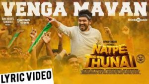Vengamavan Song Lyrics - Natpe Thunai (1)