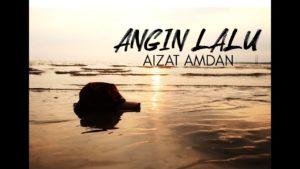 Lirik Lagu Angin Lalu - Aizat Amdan