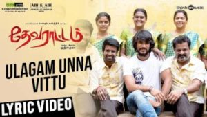 Ulagam Unna Vittu Song Lyrics - Devarattam
