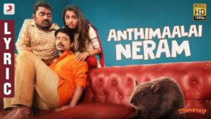 Anthimaalai Neram Song Lyrics - Monster