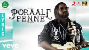 Poraali Penne Song Lyrics - 7UP Madras Gig l Season 2