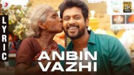 Anbin Vazhi Song Lyrics - Nenjamundu Nermaiyundu Odu Raja