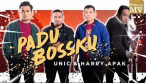 Lirik Lagu Padu Bossku - UNIC & Harry Apak