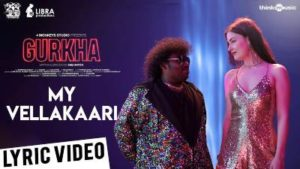 My Vellakaari Song Lyrics - Gurkha