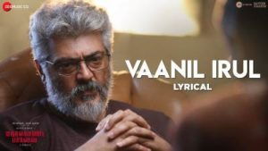 Vaanil Irul Song Lyrics - Nerkonda Paarvai